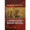 Kahler Frigyes A kommunizmus hosszú árnyéka