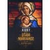 Kairosz Kiadó Gabriele Kuby: Utam Máriához - Az élő hit erejéről