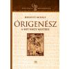 Kairosz Kiadó Órigenész, a hit nagy mestere - Catena monográfiák, 10. kötet
