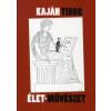 Kaján Tibor ÉLET - MŰVÉSZET