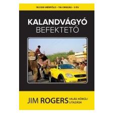 - KALANDVÁGYÓ BEFEKTETŐ - JIM ROGERS VILÁG KÖRÜLI UTAZÁSA természet- és alkalmazott tudomány