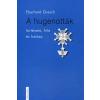 Kálvin Kiadó A hugenották története, hite és hatása