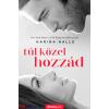 Karina Halle : Túl közel hozzád