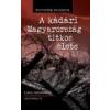 Kárpátia Stúdió A kádári Magyarország titkos élete - Borvendég Zsuzsanna
