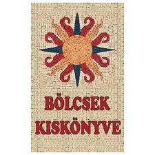 Kassák Könyv- és Lapkiadó Bölcsek kiskönyve (P) irodalom
