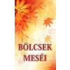 Kassák Könyv- és Lapkiadó BÖLCSEK MESÉI