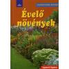 Katharina Adams, Dirk Mann ÉVELŐ NÖVÉNYEK - LÉPÉSRŐL LÉPÉSRE