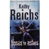 Kathy Reichs Bones to Ashes