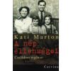 Kati Marton A NÉP ELLENSÉGEI/ CSALÁDOM REGÉNYE