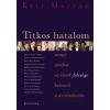 KATI MARTON - TITKOS HATALOM - AVAGY AMIKOR AZ ELNÖK FELESÉGE BELESZÓL A TÖRTÉNELEMBE