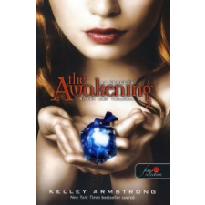 Kelley Armstrong AZ ÉBREDÉS - SÖTÉT ERŐ TRILÓGIA 2 gyermek- és ifjúsági könyv