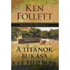 Ken Follett A Titánok bukása