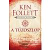 Ken Follett FOLLETT, KEN - A TÛZOSZLOP - KINGSBRIDGE-TRILÓGIA 3.