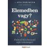 Ken Robinson SIR ROBINSON, KEN - ARONICA, LOU - ELEMEDBEN VAGY? - FEDEZD FEL A BENNED REJLÕ TEHETSÉGET!