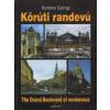 Kerekes György KÖRÚTI RANDEVÚ - THE GRAND BOULEVARD OF RENDEZVOUS