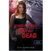 Kim Harrison HARRISON, KIM - EVERY WHICH WAY BUT DEAD - FÛZÖTT (BÁRHOGYAN, CSAK HOLTAN NE)