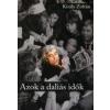 Király Zoltán AZOK A DALIÁS IDŐK - DVD MELLÉKLETTEL