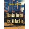 Kivaghy Krisztián HATALOM ÉS FIKCIÓ