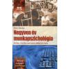 Klein Sándor NEGYVEN ÉV MUNKAPSZICHOLÓGIA - EMBER-MUNKA-SZERVEZET AKKOR ÉS MOST