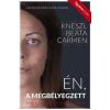 Kneszl Beáta Carmen Én, a megbélyegzett