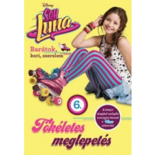 Kolibri Kiadó Soy Luna 6. - Tökéletes meglepetés gyermek- és ifjúsági könyv