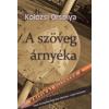 Kolozsi Orsolya A SZÖVEG ÁRNYÉKA - KRITIKAI FÜZETEK 4.