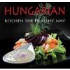 Kolozsvári Ildikó, Hajni István HUNGARIAN KITCHEN - THE HEALTHY WAY