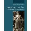 Komáromi Gabriella JANIKOVSZKY ÉVA - PÁLYAKÉP MOZAIKOKBAN - ÜKH 2014