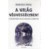 Kondorosi Ferenc : A világ végveszélyben - A nemzetközi jog és politika új kérdései