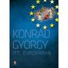 Konrád György Itt, Európában