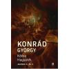 Konrád György KONRÁD GYÖRGY - KÕÓRA - HAGYATÉK