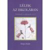 Kónya Zoltán KÓNYA ZOLTÁN - LÉLEK AZ ISKOLÁBAN - PROBLÉMÁK ÉS ERÕFORRÁSOK A-Z