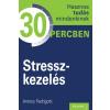 Kossuth Kiadó Antony Fedrigotti: Stresszkezelés - Hasznos tudás mindenkinek 30 percben