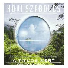 Kövi Szabolcs A titkos kert (CD) relaxáció