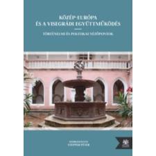 Közép-Európa és a Visegrádi Együttműködés történelem