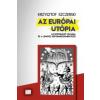 Krzysztof Szczerski Az európai utópia