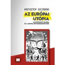 Krzysztof Szczerski Az európai utópia társadalom- és humántudomány