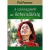 Kulcslyuk Kiadó A SZORONGÁSTÓL AZ ÖNBECSÜLÉSIG