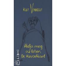 Kurt Vonnegut Áldja meg az Isten, Dr. Kevorkian! irodalom