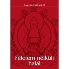 Láma Ole Nydahl Félelem nélküli halál vallás