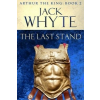 Last Stand – Jack Whyte