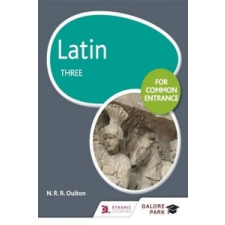 Latin for Common Entrance Three – N. R. R. Oulton idegen nyelvű könyv