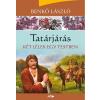 Lazi BENKÕ LÁSZLÓ - TATÁRJÁRÁS - KÉT LÉLEK EGY TESTBEN