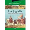 Lazi HONFOGLALÁS - A MEGSZERZETT FÖLD