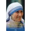 Lazi Kalkuttai Szent Teréz anya bölcsességei - Carol Kelly-Gangi