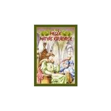 Lazi Mesék Mátyás királyról - ajándékkönyv