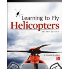 Learning to Fly Helicopters, Second Edition – R Padfield idegen nyelvű könyv