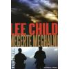Lee Child MEGÉRTE MEGHALNI
