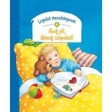 Legelső mesekönyvem - Aludj jól, álmodj szépeket! irodalom