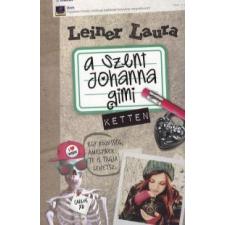 Leiner Laura A SZENT JOHANNA GIMI 6. - KETTEN gyermek- és ifjúsági könyv